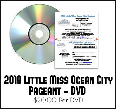 2018 Little Miss Ocean City Pageant DVD Friday, August 18, 2017 DVD
